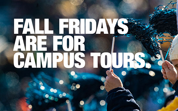 Fall Fridays are for Campus Tours.